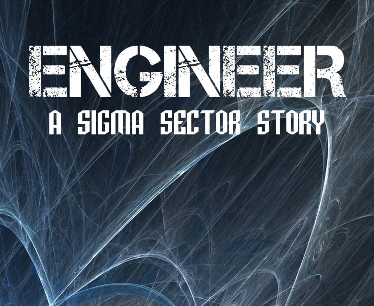 Engineer: A Sigma Sector Story
